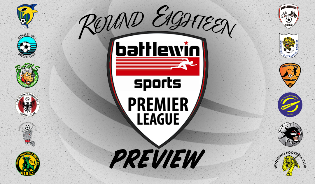 Battlewin Premier League Preview | Round Eighteen